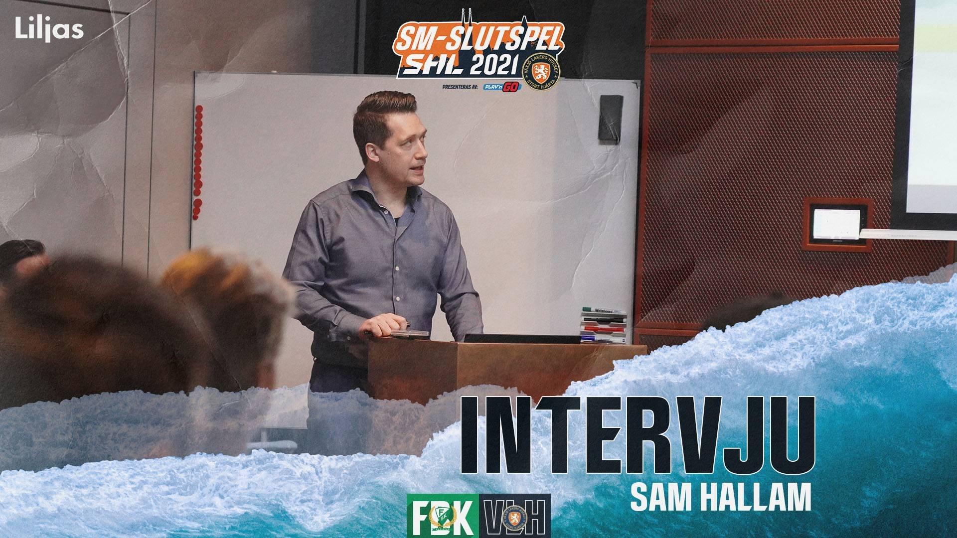 Sam Hallam inför kvartsfinal 4
