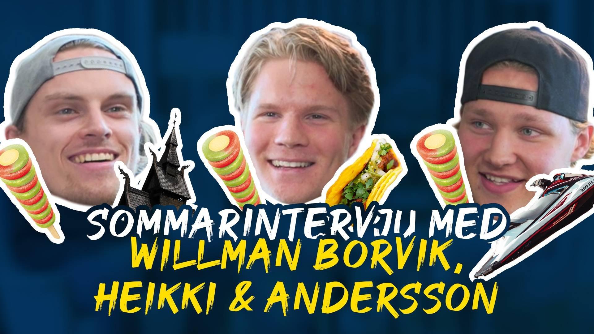Sommarintervju med Willman Borvik, Heikki & Andersson