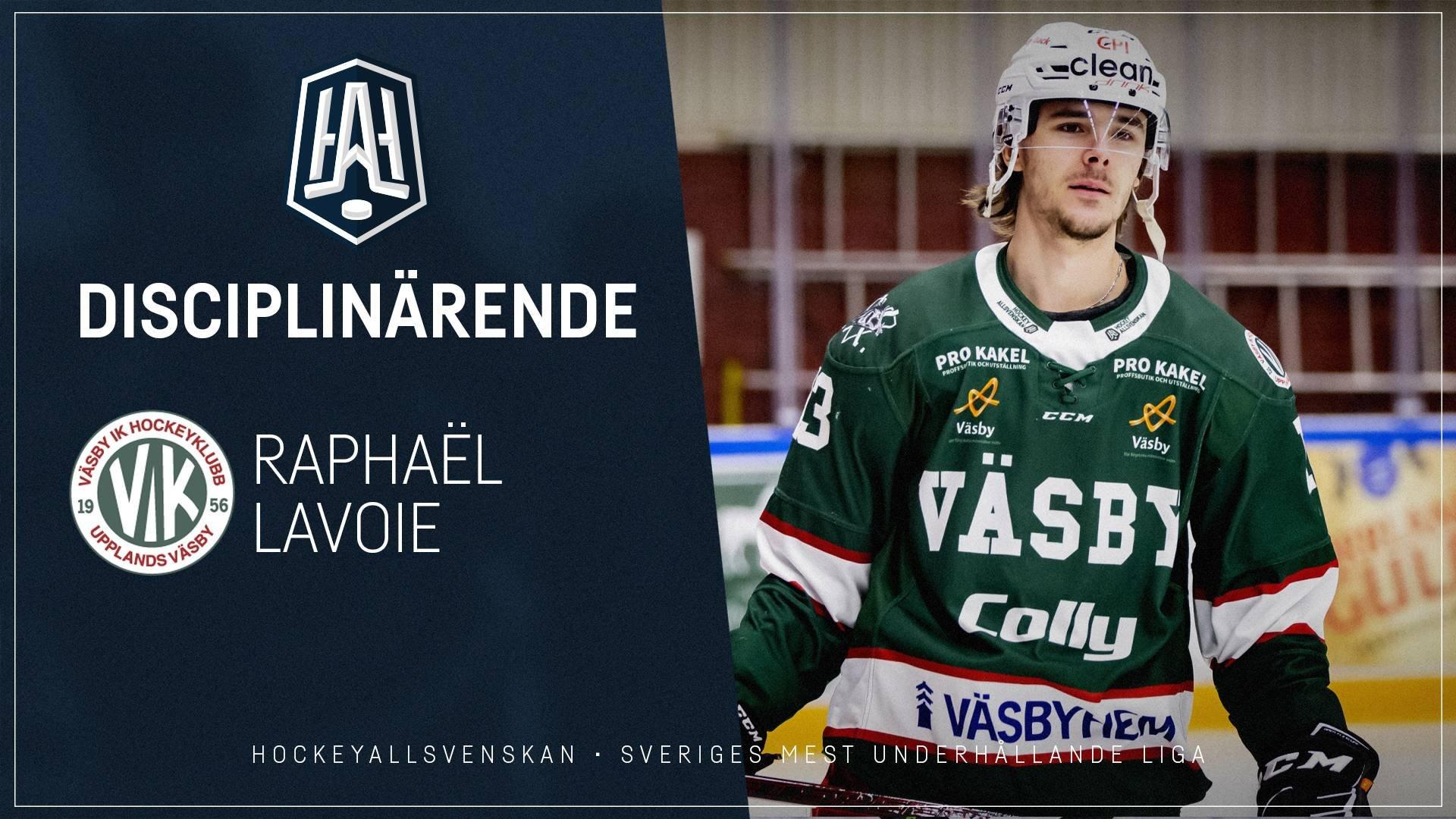 Disciplinärende: Raphaël Lavoie, Väsby