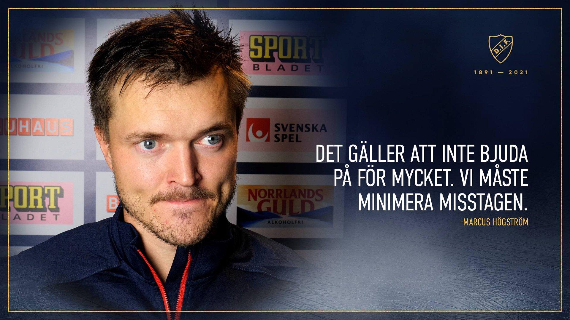 """Marcus Högström: """"Det som förstör är att vi ger iväg pucken"""""""