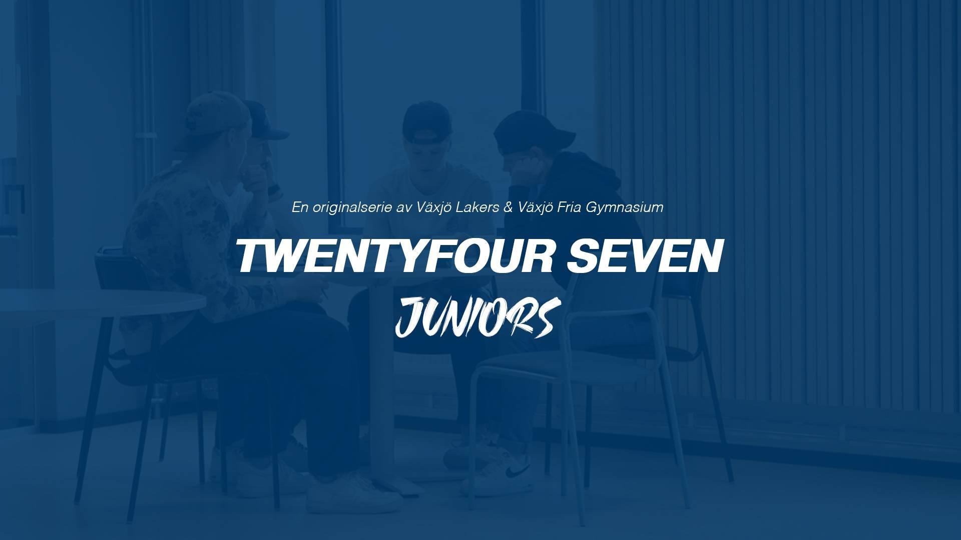 Twentyfour Seven Juniors | Del 1 av 4