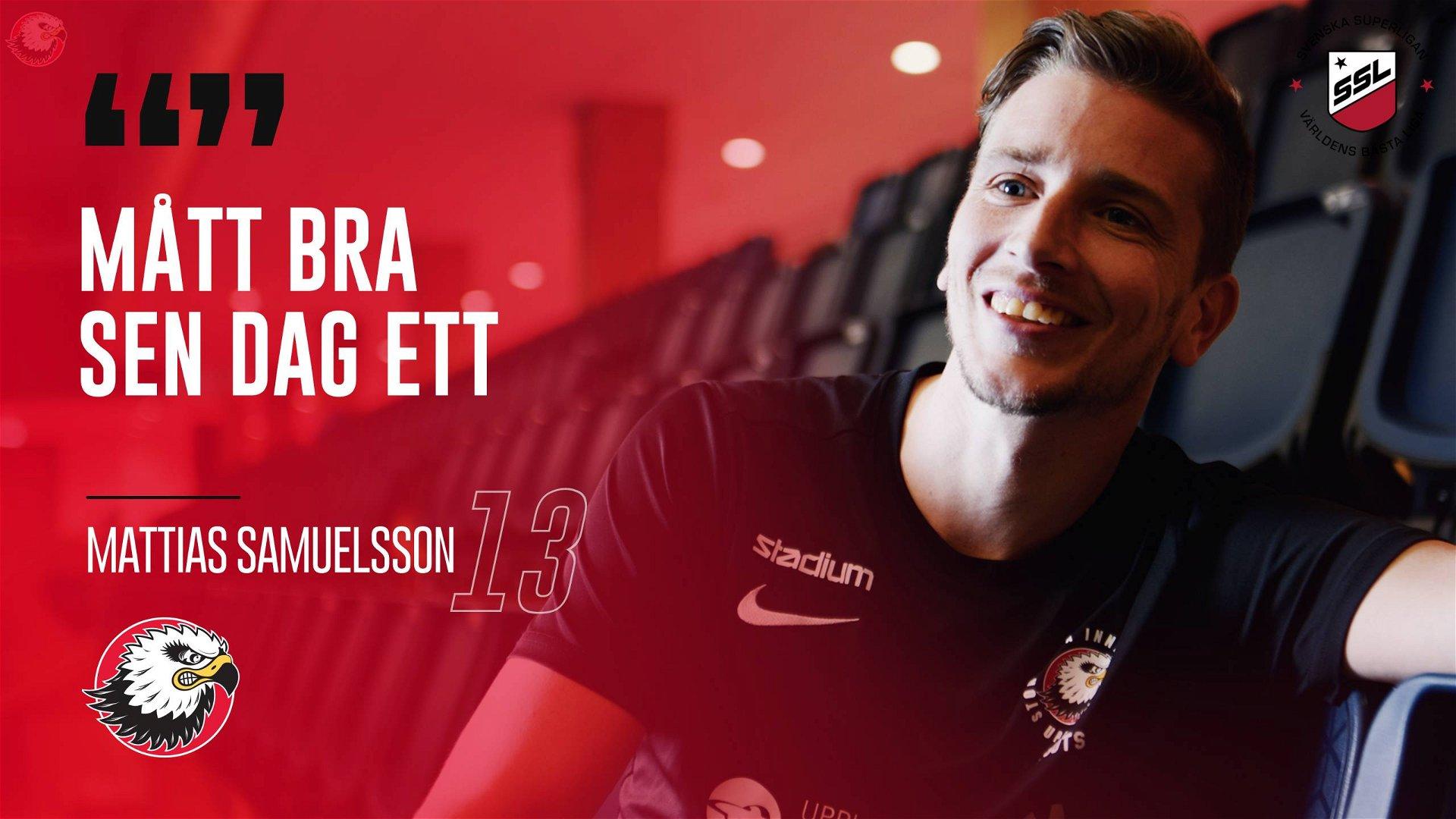 """Mattias Samuelsson """"Hade ingen aningen"""""""